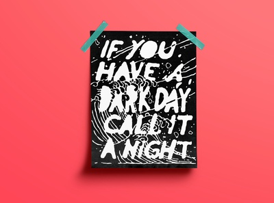 If You Have A Dark Day Call It A Night