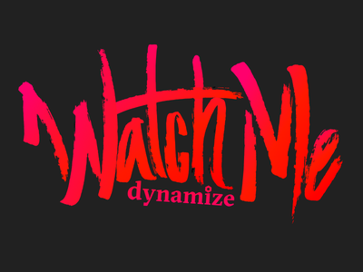 Watch Me - Hand lettered sticker for Dynamize colorado brand rough extreme intense pink aggressive pen letter hand fire denver