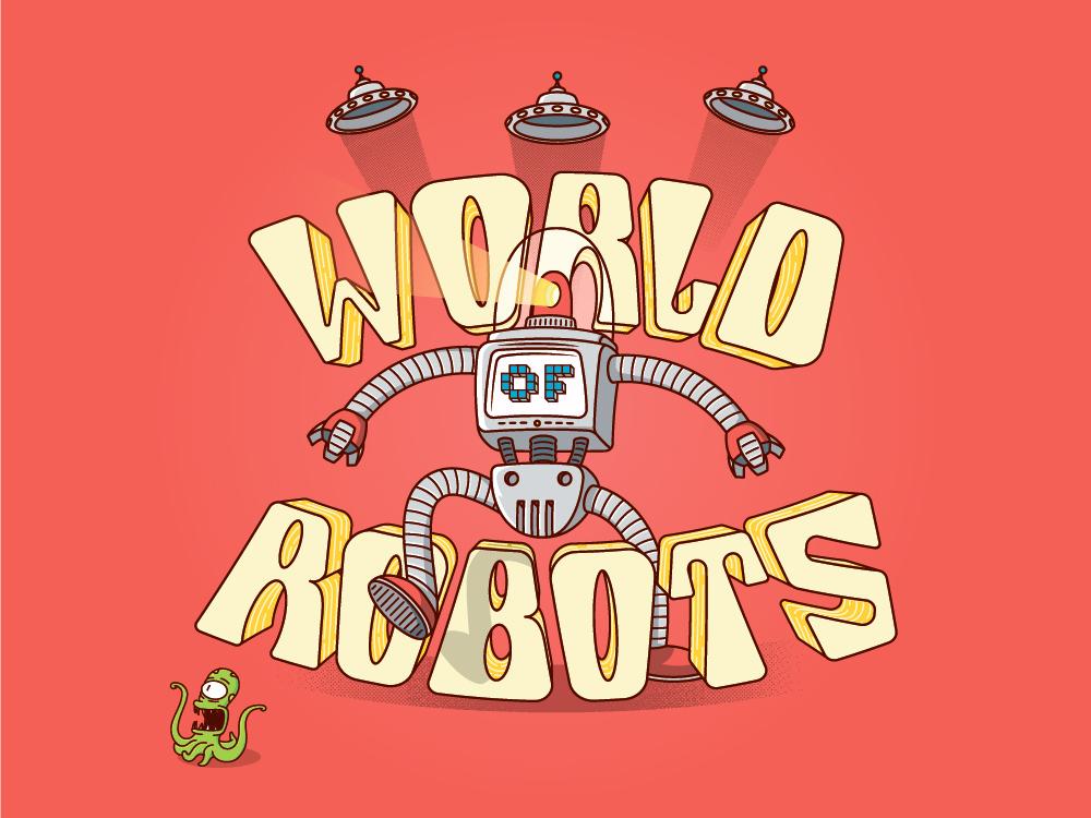 World Of Robots By Ryan Ragnini Dribbble Dribbble