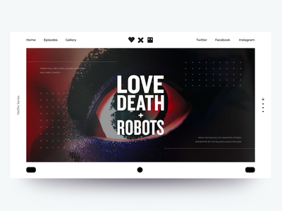 Love, Death + Robots uxdesign uidesign adobe after effects adobe xd ux ui landing webdesign