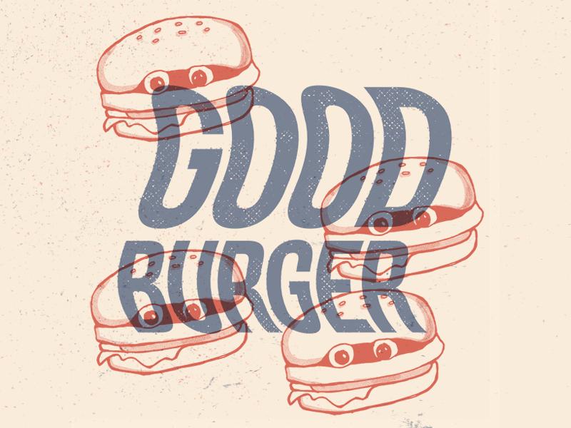 Welcome to Good Burger, Home of the Good Burger 90s movie burger halftone 90s keenan and kel good burger