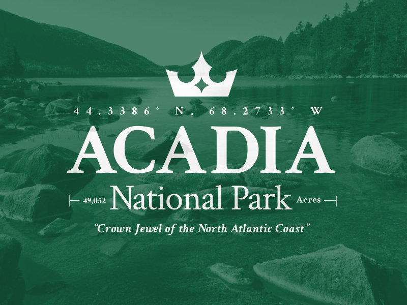 Acadia National Park Lock-up bsds maine green typography type jewel crown cbcoombs national park park national acadia