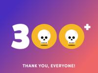300 Followers!