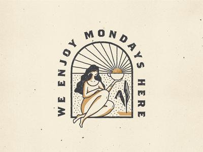 We Enjoy Mondays Here