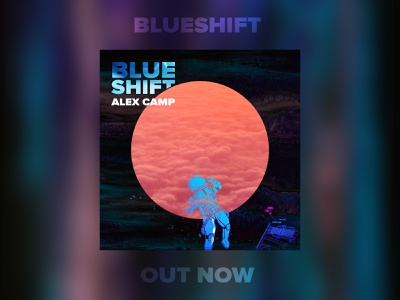Album Art - Blueshift - Graphic Design for my latest project space cover music astronaut planetary blueshift album art
