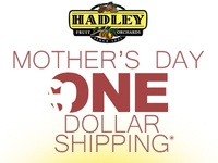 Hadley Fruit Orchards Mother's Day Special