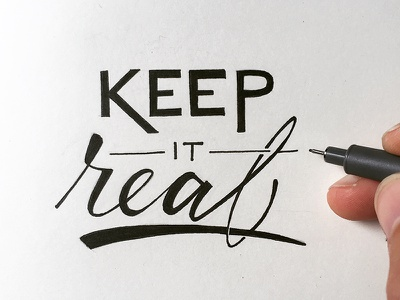 Keep It Real letters ink calligraphy lettering hand-lettering typography