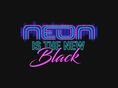 Neon Is The New Black logo design tshirt black neon
