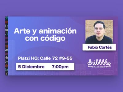 Dribbble Bogotá Sesión 3: Arte y animación con código