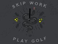 Skip work play golf