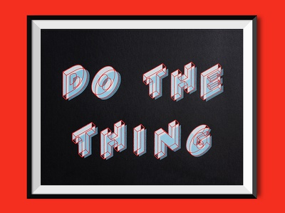 DO THE THING Screen Print quote inspiration poster custom layers typography type font screen printing screen print