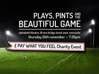 Plays, Pints and the Beautiful Game
