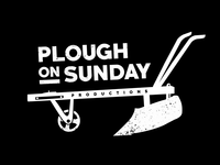 Plough on Sunday Productions