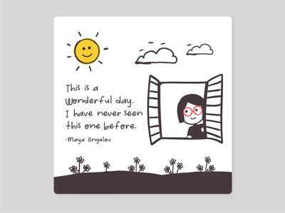Maya Angelou Quote window quoteoftheday quote design illustration quote colours illustration design quote