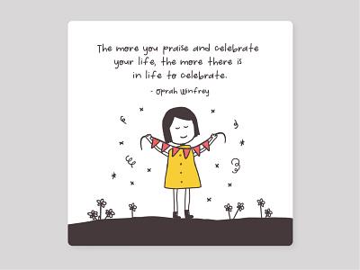 Celebrate your life celebration celebrate oprah winfrey oprah colours quote design quote illustration illustration design quote