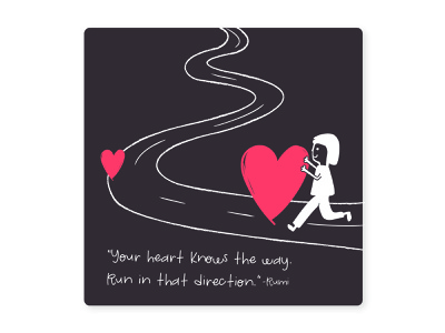 The Way quote design illustration quote illustration run journey road direction way the way heart quotes rumi quote rumi