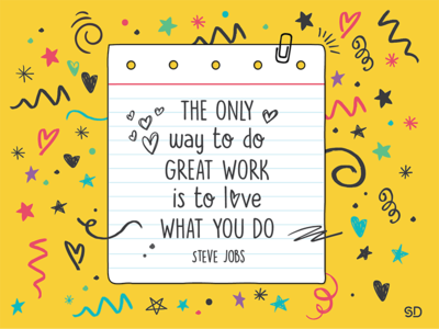 The only way to do great work is to love what you do steve jobs illustration colours love work note stars colour quote quotes jobs