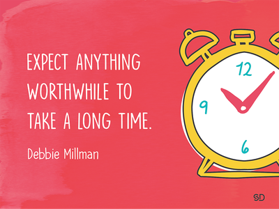Expect anything worthwhile to take a long time sahar design clock colour illustration yellow green red quotes quote time