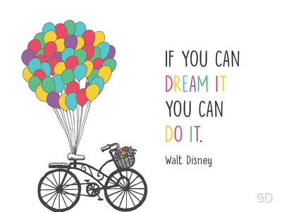 If you can dream it you can do it. design graphic illustration dream bicycle balloon colours disney waltdisney