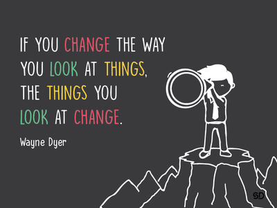 Change the way you look at things inspiration inspiring quotes creativequote illustration way things look change