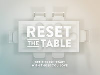 Reset the Table
