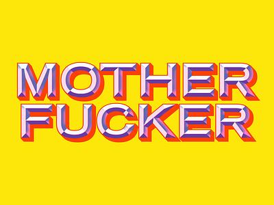 Mother Fucker cmyk design fuck bevel typography type