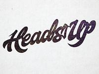 Heads Up Script