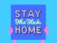 Stay The Fuck Home