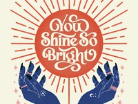 You Shine So Bright boho nails rings tattoos stars hands retro 70s sunshine sun poster quote illustration type typography handlettering lettering