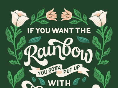 If You Want the Rainbow... green vintage retro quote flowers script floral illustration type typography handlettering lettering