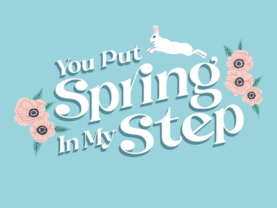 You Put Spring in my Step easter spring bunny rabbit greeting card quote flowers floral illustration type typography handlettering lettering