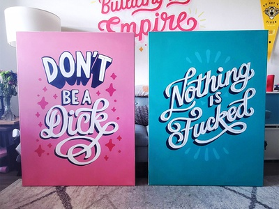 Don't Be A Dick/Nothing Is Fucked quote teal pink funny sarcastic canvas painting mural type typography handlettering lettering