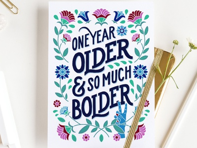 One Year Older & So Much Bolder Greeting Card folk art peace sign print art licensing greeting card birthday flowers floral illustration type typography handlettering lettering