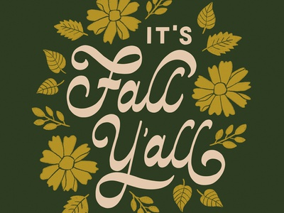 It's Fall Y'all art licensing reverse contrast script surface design leaves fall autumn flowers floral illustration type typography handlettering lettering