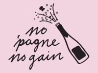 No 'Pagne No Gain
