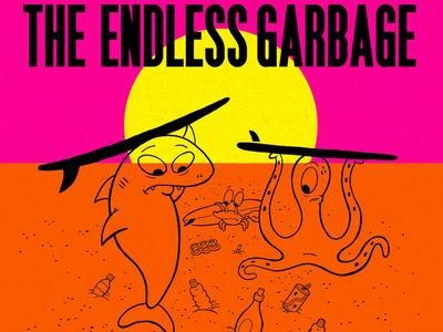 Endless Garbage