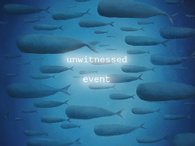 unwitnessed events