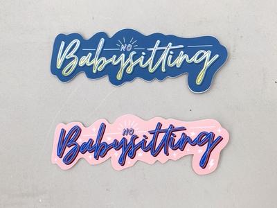 No Babysitting