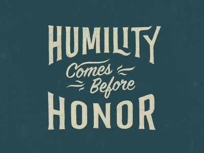 Humility Before Honor humility honor wisdom proverbs scripture marker hand drawn custom type sign painting