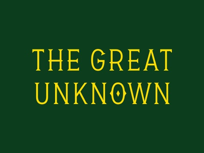 The Great Unknown unknown outdoors adventure western woods type mountains