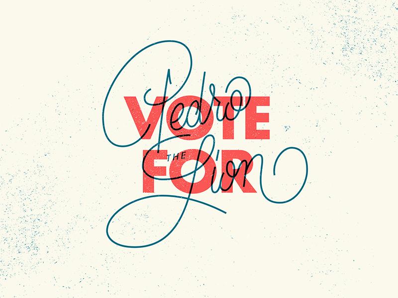 Vote4Pedro script typography vote pedro the lion
