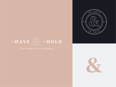 To Have & To Hold | Branding signage stationery stationery design ampersand typography design invitations wedding card wedding invite wedding design wedding lettering feminine brand branding