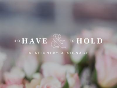 To Have & To Hold | Branding Pt. 2