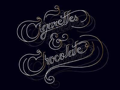 Cigarettes & Chocolate lettering typography lyric lettering love