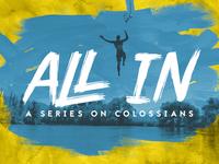 All In - Colossians Sermon Series