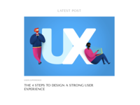 "Blog post: ""The 4 Steps To Design A Strong UX"""