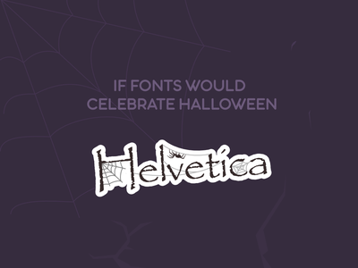 Helvetica - If fonts would celebrate Halloween halloween sticker sticker spider web spider halloween font halloween design halloween scary spooky typeface font papyrus helvetica