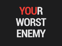 You Are Your Worst