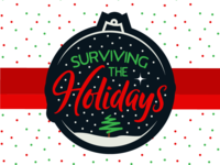 Surviving The Holidays Dribbble