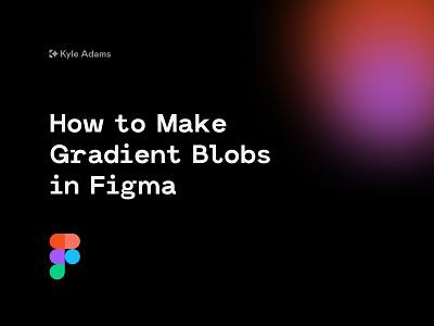 Gradient Blobs in Figma design web web design figma tutorial tutorial how to figma